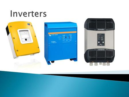  Inverters come in all shapes and sizes, but mainly two types –  Modified Sine Wave  Pure Sine Wave.