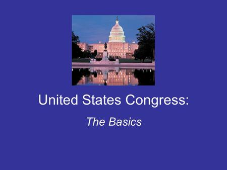 "United States Congress: The Basics. Article I ~ Legislative Branch The US Constitution states the following: ""All legislative Powers herein granted shall."
