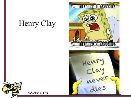 Henry Clay. First elected to office in 1806 Died in 1852 1852 - 1806 46.