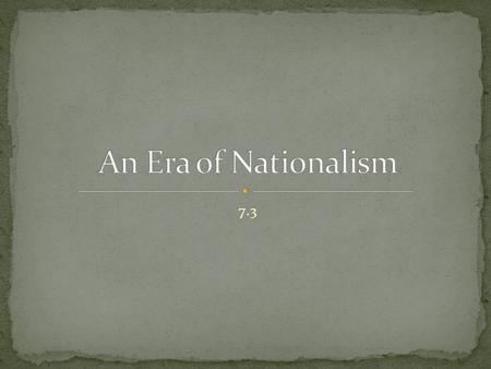 7.3. Analyze the causes and effects of nationalism on domestic policy during the years following the War of 1812. Describe the impact of nationalism on.
