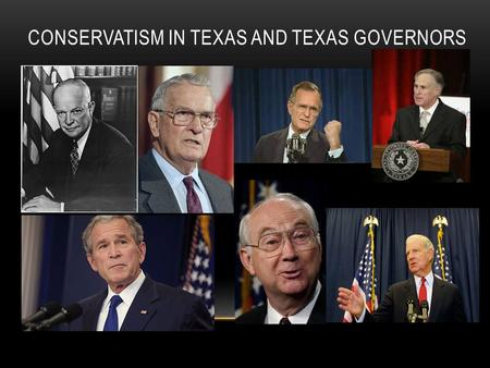 CONSERVATISM IN TEXAS AND TEXAS GOVERNORS. FOLLOWING RECONSTRUCTION The end of Reconstruction and the return of home rule by conservative whites in.