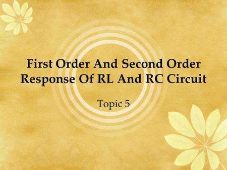 First Order And Second Order Response Of RL And RC Circuit
