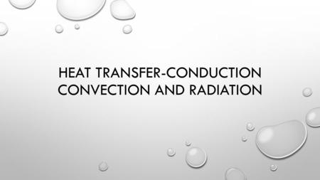 HEAT TRANSFER-CONDUCTION CONVECTION AND RADIATION.