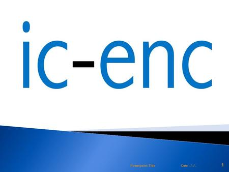 Date --/--/-- 1 Powerpoint Title. 2 Agenda 3  RENCs; IC-ENC and PRIMAR  IC-ENC focus on the MACHC region: ◦ ENC Production Support ◦ ENC Validation.