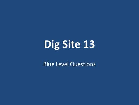 Dig Site 13 Blue Level Questions. How did the Lord react when Israel did evil in His sight? (4:1-2) 1.He let a famine sweep the land. 2.He sold them to.