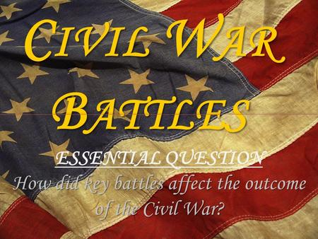 How did key battles affect the outcome of the Civil War?