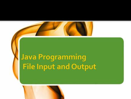  Learn about computer files  Use the Path class  Learn about  Streams  Buffers  file organization  Use Java's IO classes to write to and read from.