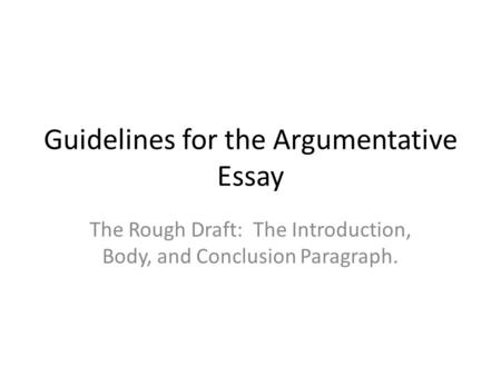 Guidelines for the Argumentative Essay