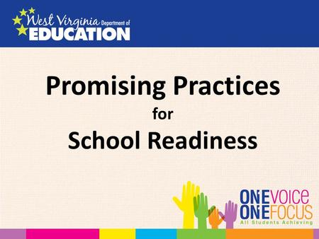 Promising Practices for School Readiness. Session Goals: Define School Readiness Mid-term report on School Readiness Promising Practices and Resources.