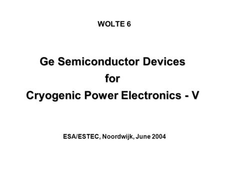 Ge Semiconductor Devices for Cryogenic Power Electronics - V