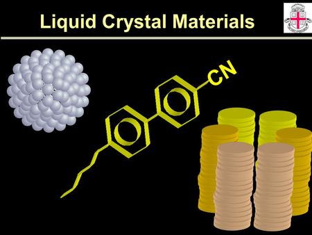 Liquid Crystal Materials. Lyotropics Thermotropics amphiphilic molecules, polar and non-polar parts form liquid crystal phases over certain concentration.