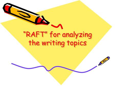"""RAFT"" for analyzing the writing topics. Rule 1 and 2 1.Read instructions before you write. 2.Underline or circle key words in the question."