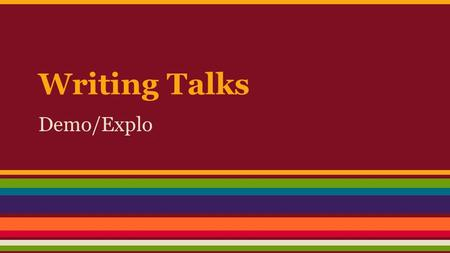 Writing Talks Demo/Explo. Why Writing Talks? I realized in my classroom that Number Talks happen so fluidly and authentically. So it made me ask the question.