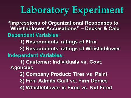"Laboratory Experiment ""Impressions of Organizational Responses to Whistleblower Accusations"" – Decker & Calo Dependent Variables: 1) Respondents' ratings."