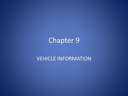 Chapter 9 VEHICLE INFORMATION. Vehicle Title and Registartion New Jersey residents who buy a new or used vehicle must title, register, and insure it before.