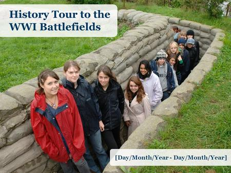 History Tour to the WWI Battlefields [Day/Month/Year - Day/Month/Year]