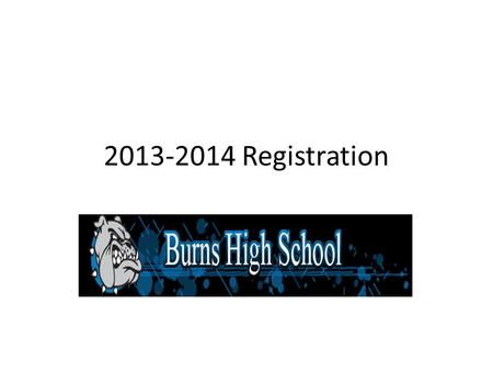 2013-2014 Registration. Timeline RISING SENIORS – IN PROGRESS NOW RISING SOPHOMORES AND JUNIORS – START 3-5-13 RISING FRESHMAN – MARCH 11-14.