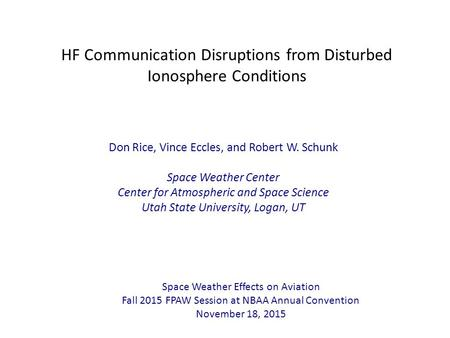 HF Communication Disruptions from Disturbed Ionosphere Conditions