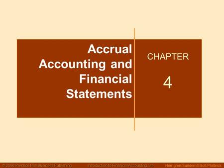 © 2006 Prentice Hall Business Publishing Introduction to Financial Accounting, 9/e © 2006 Prentice Hall Business Publishing Introduction to Financial Accounting,