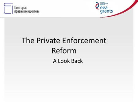 The Private Enforcement Reform A Look Back. Original Reform Team Commercial Law Reform Program – funded by USAID Project of local and foreign professionals.