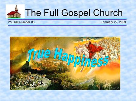The Full Gospel Church Vol. XIII Number 08 February 22, 2009.