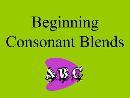 Beginning Consonant Blends Which word has the same beginning consonant blend as the picture shown? stickcrownbridge Good Job!