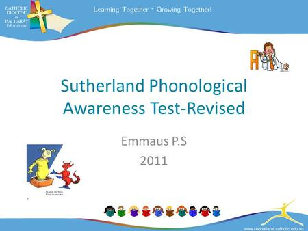 Sutherland Phonological Awareness Test-Revised Emmaus P.S 2011.
