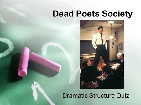 dead poets society essay question And find homework help for other cinema, dead poet's society group questions  at  one of the main conflicts of dead poet's societyis that between fathers and.