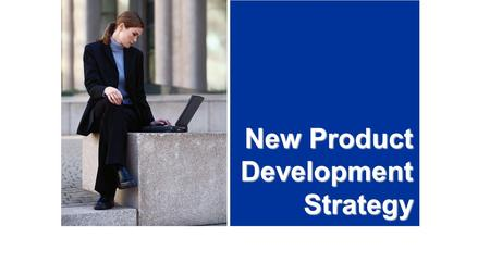 New Product Development Strategy. Key Steps in New Product Development.