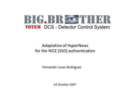 24 October 2007 Fernando Lucas Rodriguez Adaptation of HyperNews for the NICE (SSO) authentication.