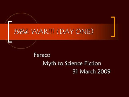 Feraco Myth to Science Fiction 31 March 2009