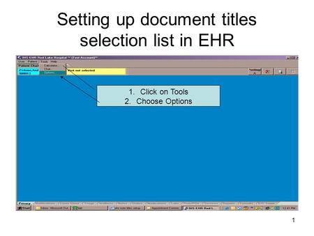 1 Setting up document titles selection list in EHR 1.Click on Tools 2.Choose Options.