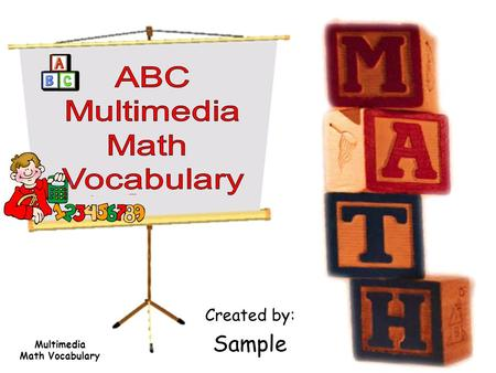 Multimedia Math Vocabulary Created by: Sample. Absolute Value The distance of a number from zero on a number line | - 4| The absolute value of - 4 is.
