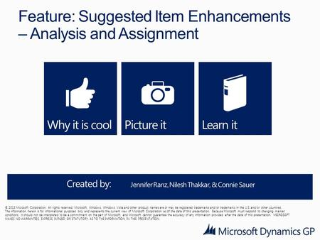 Feature: Suggested Item Enhancements – Analysis and Assignment © 2013 Microsoft Corporation. All rights reserved. Microsoft, Windows, Windows Vista and.