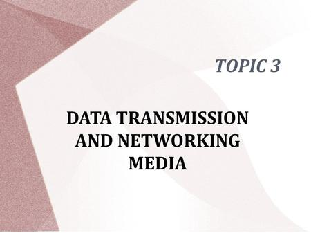 TOPIC 3 DATA TRANSMISSION AND NETWORKING MEDIA. INTERNET SERVICE PROVIDER (ISP) also known as Internet Access Provider (IAP) It is a company that offers.