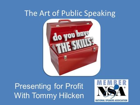 The Art of Public Speaking Presenting for Profit With Tommy Hilcken.