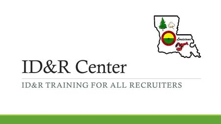 ID&R Center ID&R TRAINING FOR ALL RECRUITERS. Basic Interview Pattern (BIP)