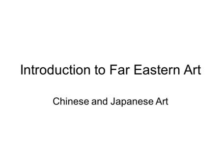 Introduction to Far Eastern Art