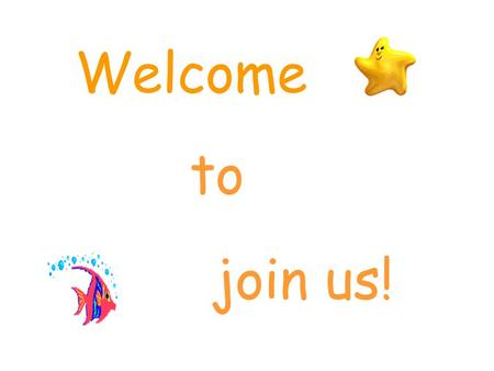 Welcome to join us!.