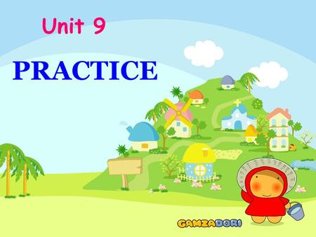 Unit 9 PRACTICE. Fill in the blanks 1.At the end of each class, the teacher usually s_________ what has been learned to help the students get a better.