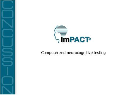 Computerized neurocognitive testing. Scientific evaluation.