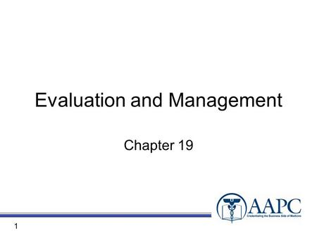 Evaluation and Management Chapter 19 1. CPT® CPT® copyright 2010 American Medical Association. All rights reserved. Fee schedules, relative value units,