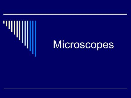 Microscopes. Compound Light Microscope Eyepiece--1 Body tube--2 Arm--3 Nosepiece--4 Stage clips--5 Objectives--6 Stage stop--7 Aperture--8 Stage--9 Coarse.