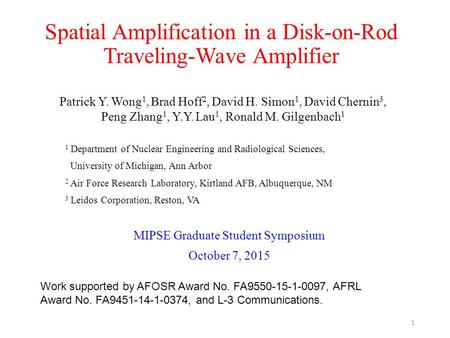 Spatial Amplification in a Disk-on-Rod Traveling-Wave Amplifier 1 Department of Nuclear Engineering and Radiological Sciences, University of Michigan,