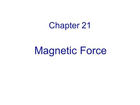 Chapter 21 Magnetic Force. The Biot-Savart law for a moving charge The Biot-Savart law for a short piece of wire: How magnetic field affects other charges?