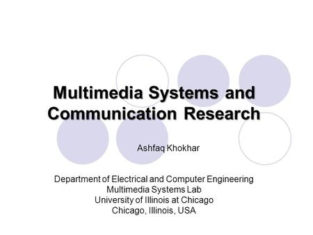 Multimedia Systems and Communication Research Multimedia Systems and Communication Research Department of Electrical and Computer Engineering Multimedia.