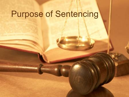 "Purpose of Sentencing. Denunciation  express society's disapproval of the offence.  ""Send a message""  the action is against the law and the values."