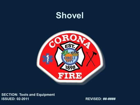 Shovel SECTION: Tools and Equipment ISSUED: 02-2011REVISED: ##-####