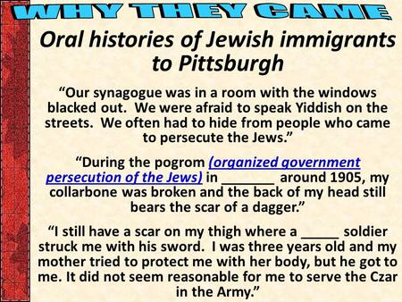 "Oral histories of Jewish immigrants to Pittsburgh ""Our synagogue was in a room with the windows blacked out. We were afraid to speak Yiddish on the streets."