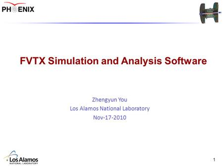 1 FVTX Simulation and Analysis Software Zhengyun You Los Alamos National Laboratory Nov-17-2010.